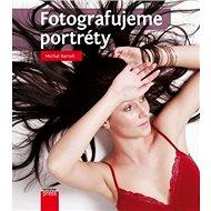 Fotografujeme portréty - Kniha