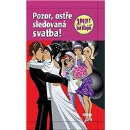 Pozor, ostře sledovaná svatba!: 3 holky na stopě - Kniha
