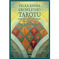 Velká kniha o Crowleyho tarotu: Praktické využití starověkých vizuálních symbolů - Kniha
