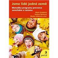 Jsme lidé jedné Země: Metodika programu prevence xenofobie a rasismu - Kniha