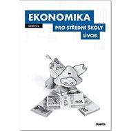 Ekonomika pro střední školy Úvod: Učebnice - Kniha