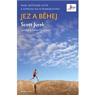 Jez a běhej: Moje nečekaná cesta k úspěchu na Ultramaratonu - Kniha