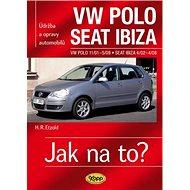 VW POLO 11/01-5/09 , SEAT IBIZA  4/02-4/08: Údržba a opravy automobilů č. 116 - Kniha