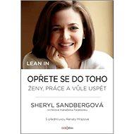 Opřete se do toho: Ženy, práce a vůle uspět - Kniha