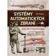 Systémy automatických zbraní - Kniha