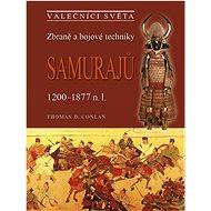 Zbraně a bojové techniky samurajů: 1200-1877 n.l. - Kniha