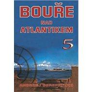 Bouře nad Atlantikem 5 - Kniha