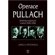 Operace Pullach: Gehlenova organizece v letech 1948-1956 - Kniha