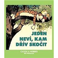 Calvin a Hobbes Jeden neví, kam dřív skočit - Kniha