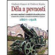 Děla a pevnosti: 1867 - 1918