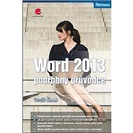 Word 2013: podrobný průvodce - Kniha