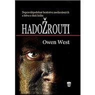 Hadožrouti: Nepravděpodobné bratrstvo neohrožených a bitva o duši Iráku - Kniha
