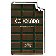 Čokoláda 50 snadných receptů - Kniha