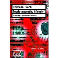 Teorie masového šílenství: Příspěvky k psychologii politiky - Kniha