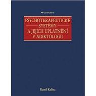 Psychoterapeutické systémy a jejich uplatnění v adiktologii - Kniha