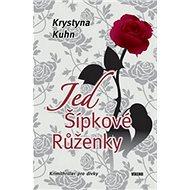 Jed Šípkové Růženky - Kniha