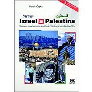 Izrael a Palestina: Minulost, současnost a směrování blízkovýchodního konfliktu - Kniha