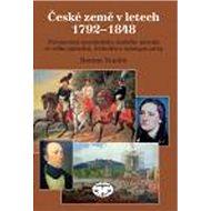 České země v letech 1792-1848: Formování novodobého českého národa... - Kniha