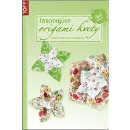 Fascinujúce origami kvety - Kniha