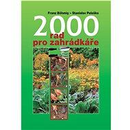 Kniha 2000 rad pro zahrádkáře - Kniha