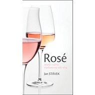 Rosé veselý i vážný vícebarevný svět vína - Kniha