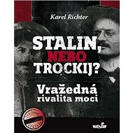 Stalin, nebo Trockij? Vražedná rivalita moci - Kniha