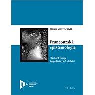 Francouzská epistemologie: Přehled vývoje do poloviny 20. století - Kniha