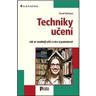 Techniky učení: Jak se snadněji učit a více si pamatovat - Kniha