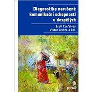 Diagnostika narušené komunikační schopnosti u dospělých - Kniha