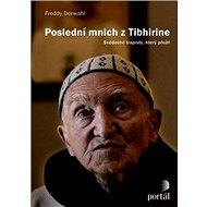 Poslední mnich z Tibhirine: Svědectví trapisty, který přežil - Kniha
