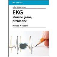 EKG stručně, jasně, přehledně: překlad 7. vydání - Kniha