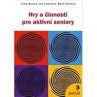 Hry a činnosti pro aktivní seniory - Kniha