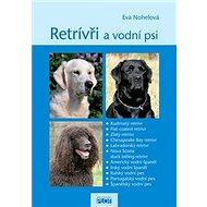 Retrívři a vodní psi - Kniha