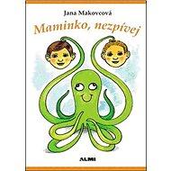 Maminko, nezpívej - Kniha