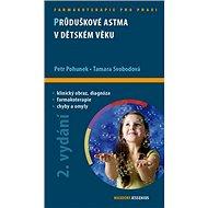Průduškové astma v dětském věku: Průvodce ošetřujícího lékaře - Kniha