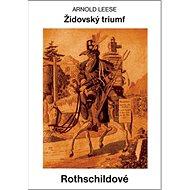 Rothschildové: Židovský triumf - Kniha