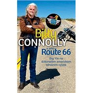 Billy Connolly a jeho Route 66: Big Yin na dokonalém americkém silničním výletě - Kniha