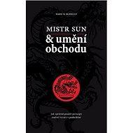 Mistr Sun a umění obchodu: Jak správně použít principy Umění války v podnikání - Kniha