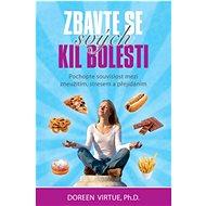 Zbavte se svých kil bolesti: Pochopte souvislost mezi zneužitím, stresem a přejídáním - Kniha
