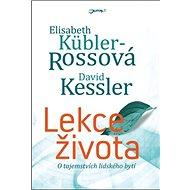 Lekce života: O tajemství lidského bytí - Kniha