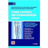 Trendy v profylaxi žilní tromboembolické nemoci: Doporučené operační postupy pro prevenci žilní trom - Kniha