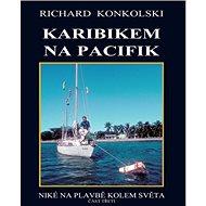 Karibikem na Pacifik: Niké na plavbě kolem světa - Kniha