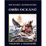 Obři oceánů: Velryby a velrybáři - Kniha
