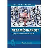 Nezaměstnanost: 2., přepracované a aktualizované vydání - Kniha