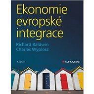 Ekonomie evropské integrace: 4. vydání - Kniha