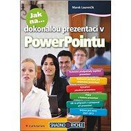 Jak na dokonalou prezentaci v PowerPointu - Kniha