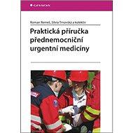 Praktická příručka přednemocniční urgentní medicíny - Kniha