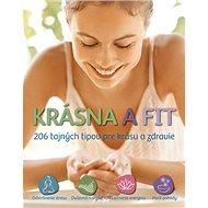 Kniha Krásna a fit: 206 tajných tipov pre krásu a zdravie - Kniha