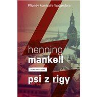 Psi z Rigy: Případ komisaře Wallandera