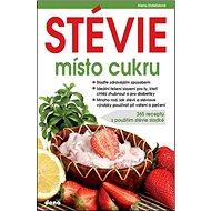 Stévie místo cukru: 365 receptů s použitím stévie sladké - Kniha